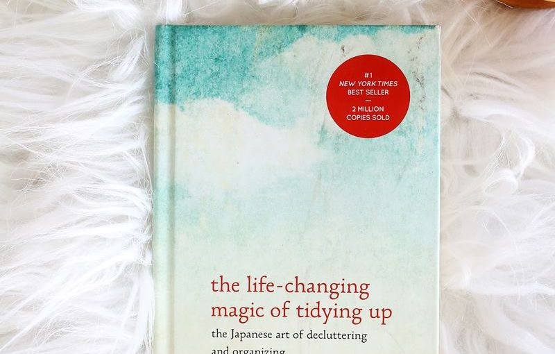 "Book Report: What I learned from ""The Life-Changing Magic of Tidying Up."""
